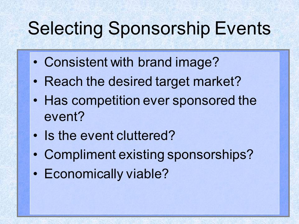Selecting Sponsorship Events Consistent with brand image.