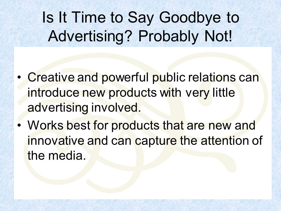 Is It Time to Say Goodbye to Advertising. Probably Not.