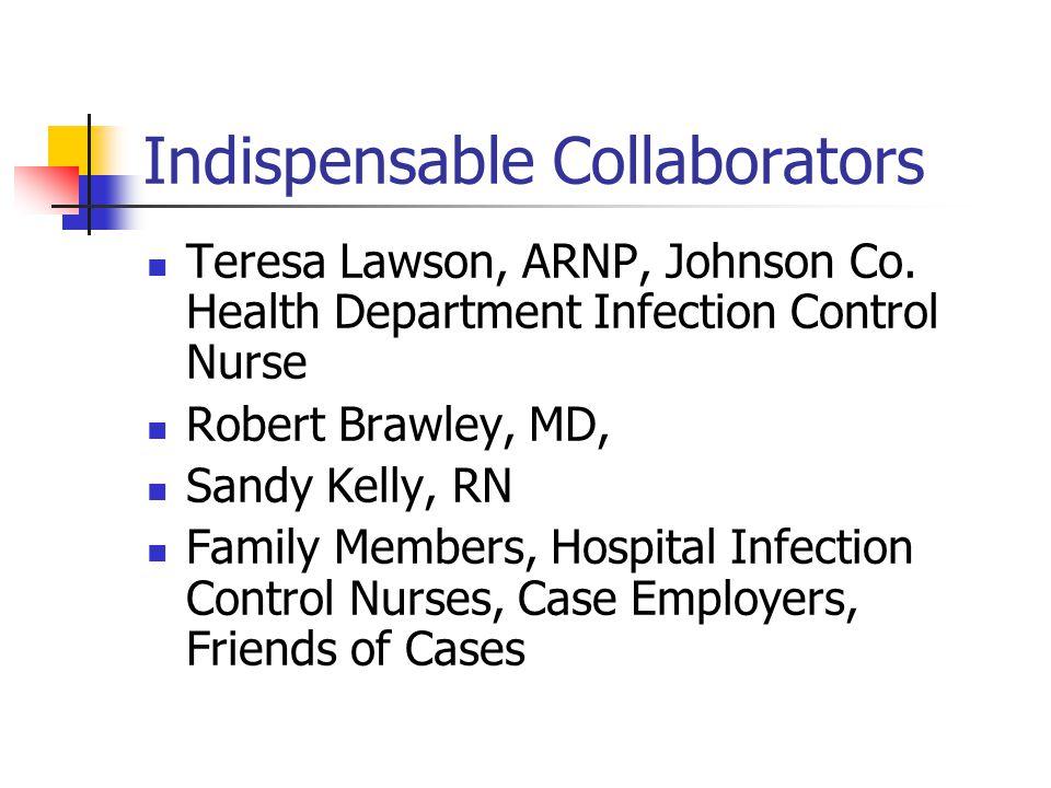 Indispensable Collaborators Teresa Lawson, ARNP, Johnson Co.