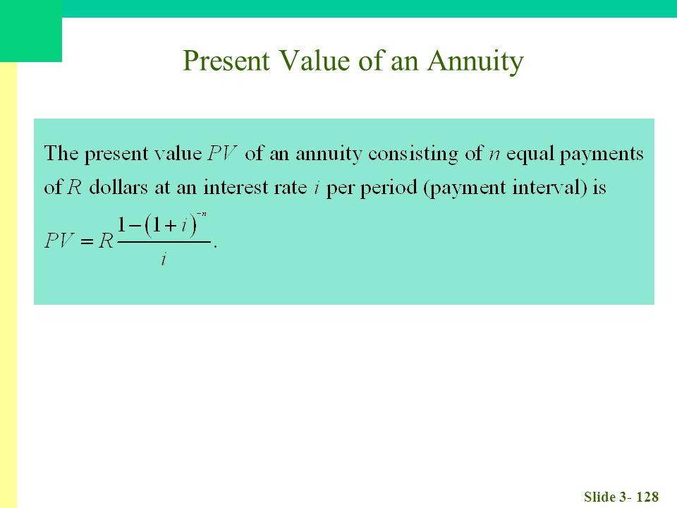 Slide 3- 128 Present Value of an Annuity
