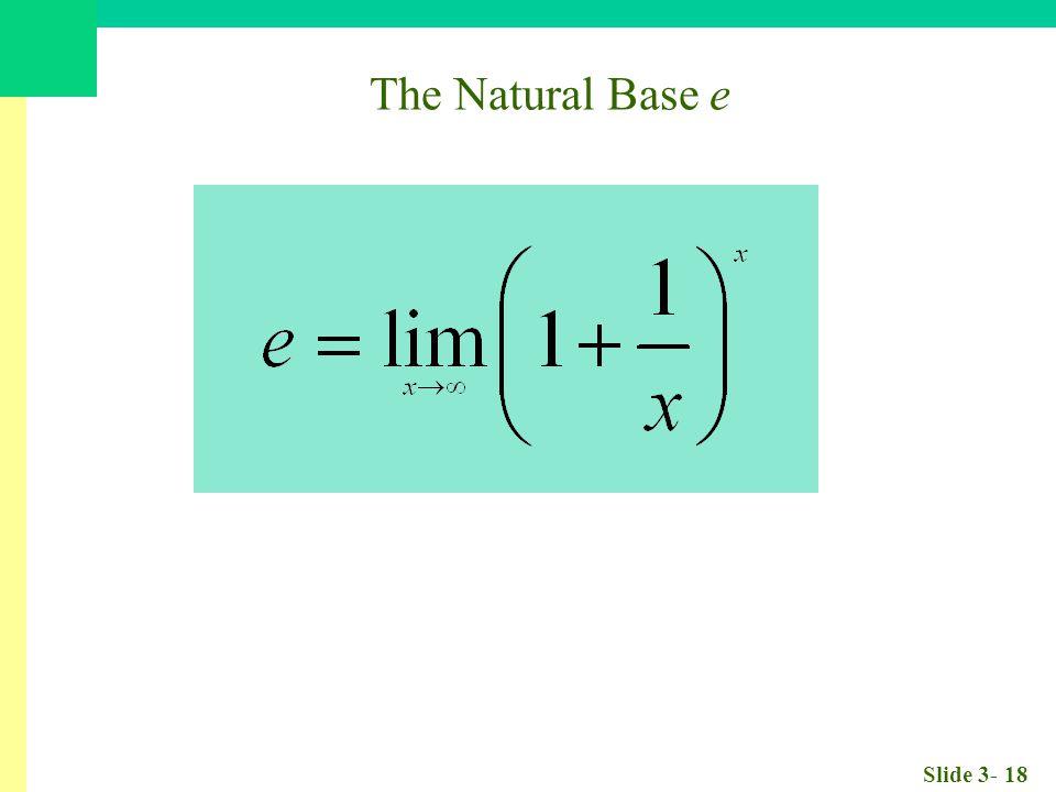 Slide 3- 18 The Natural Base e