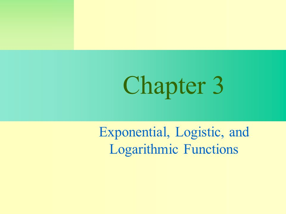 3.1 Exponential and Logistic Functions