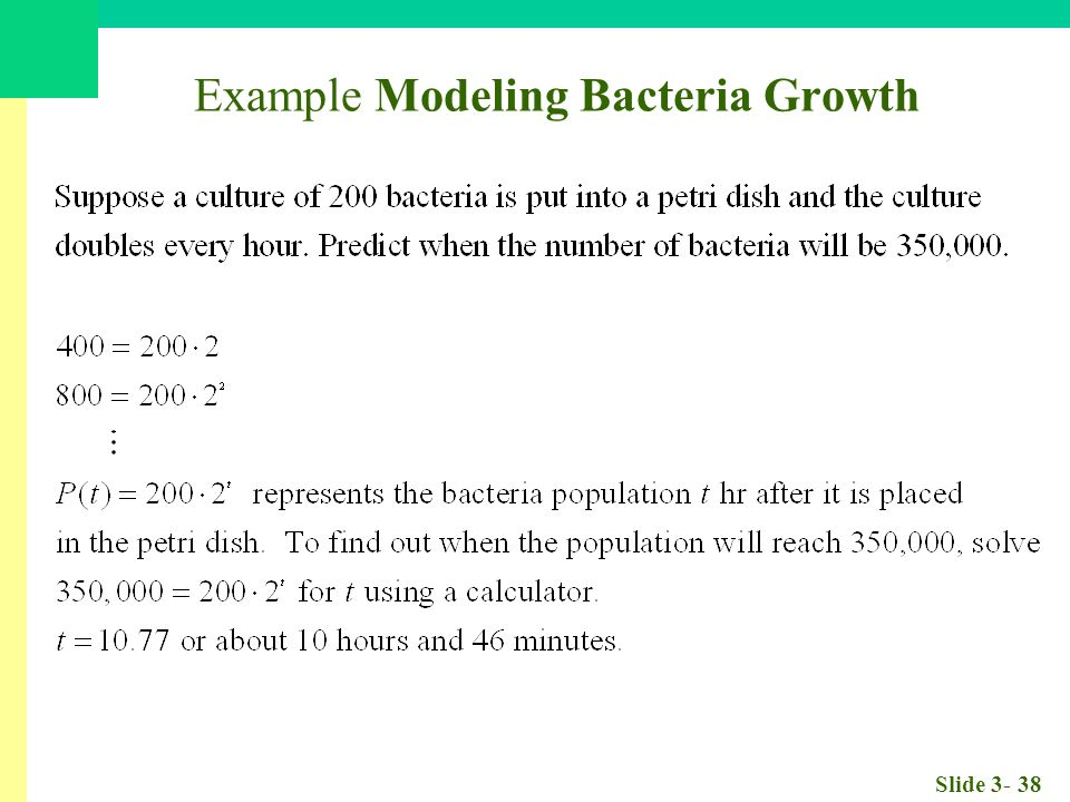 Slide 3- 38 Example Modeling Bacteria Growth