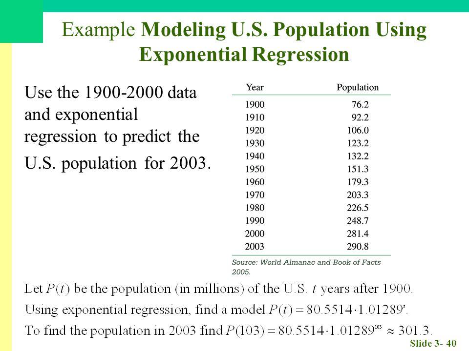 Slide 3- 40 Example Modeling U.S.