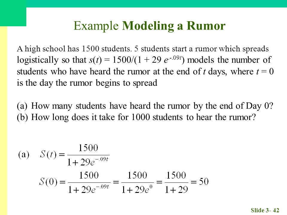 Slide 3- 42 Example Modeling a Rumor A high school has 1500 students.