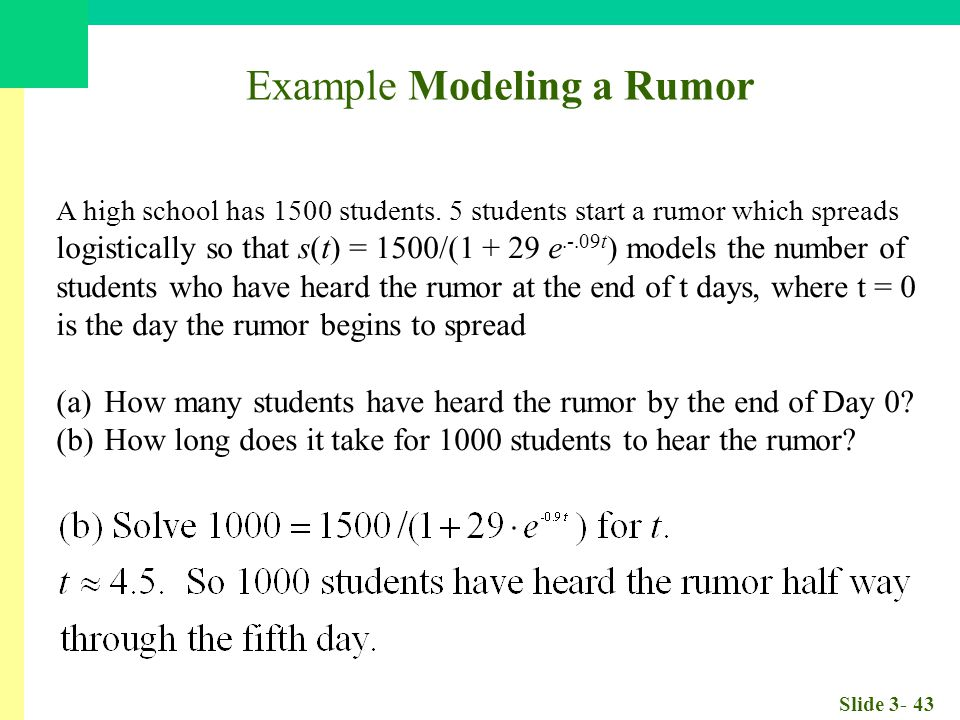 Slide 3- 43 Example Modeling a Rumor A high school has 1500 students.