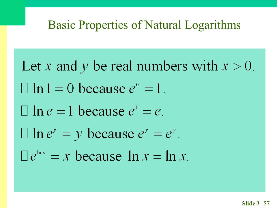 Slide 3- 57 Basic Properties of Natural Logarithms