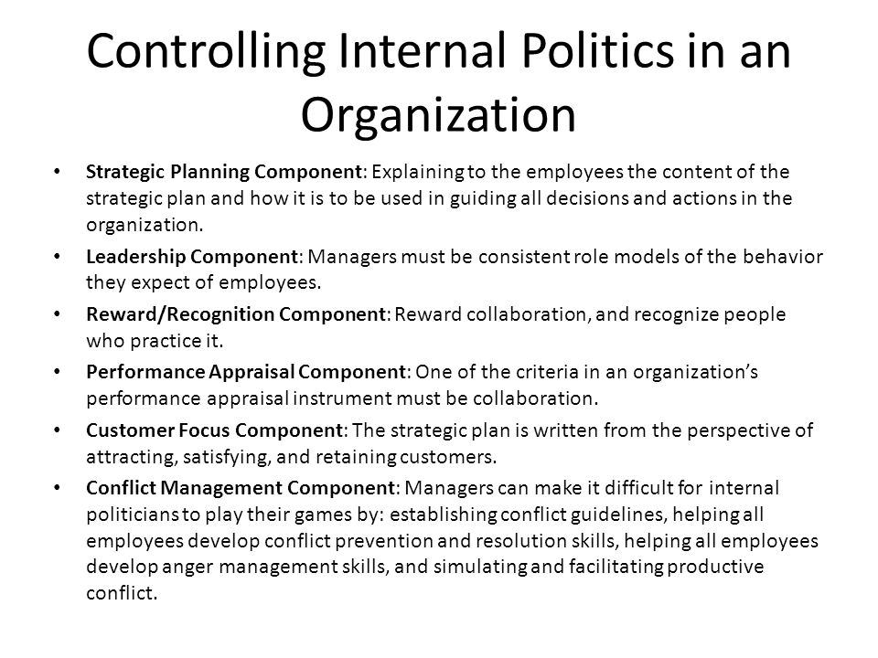 Controlling Internal Politics in an Organization Strategic Planning Component: Explaining to the employees the content of the strategic plan and how i