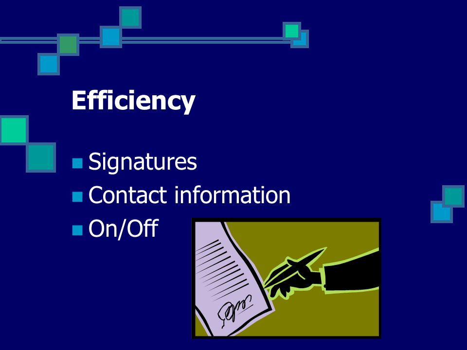Efficiency Signatures Contact information On/Off