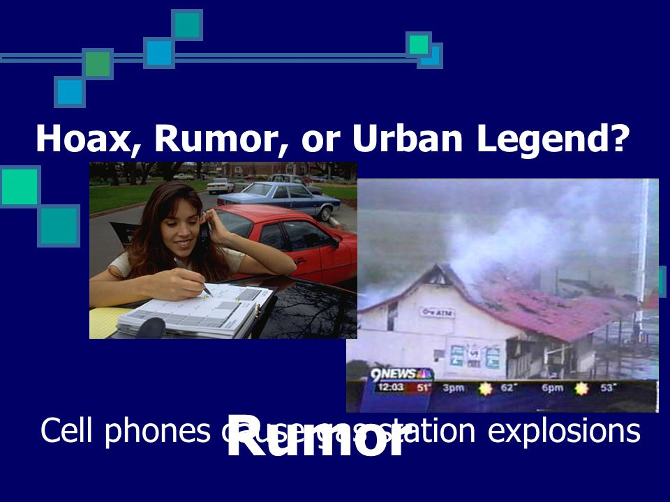 Hoax, Rumor, or Urban Legend Cell phones cause gas station explosions Rumor