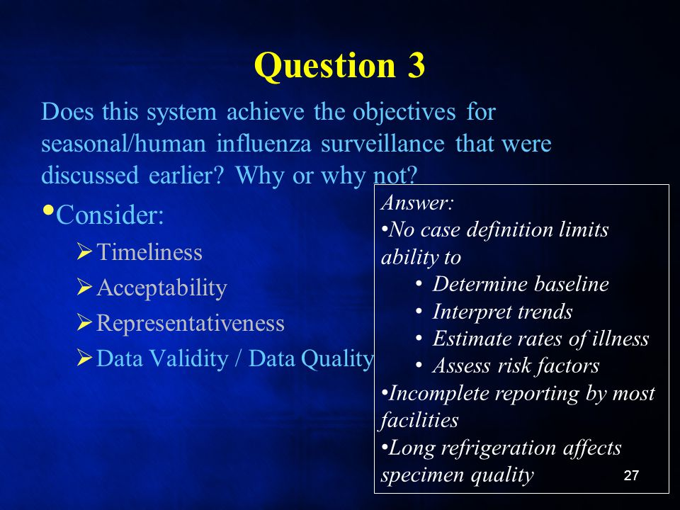 Question 3 Does this system achieve the objectives for seasonal/human influenza surveillance that were discussed earlier.