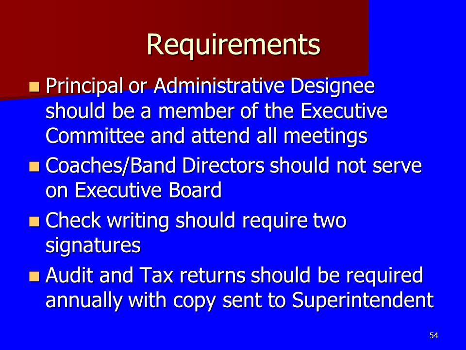 Requirements Principal or Administrative Designee should be a member of the Executive Committee and attend all meetings Principal or Administrative De