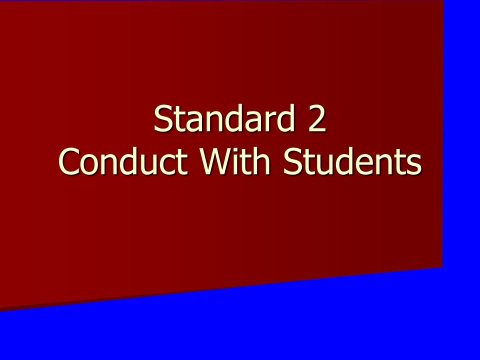 Standard 2 Conduct With Students