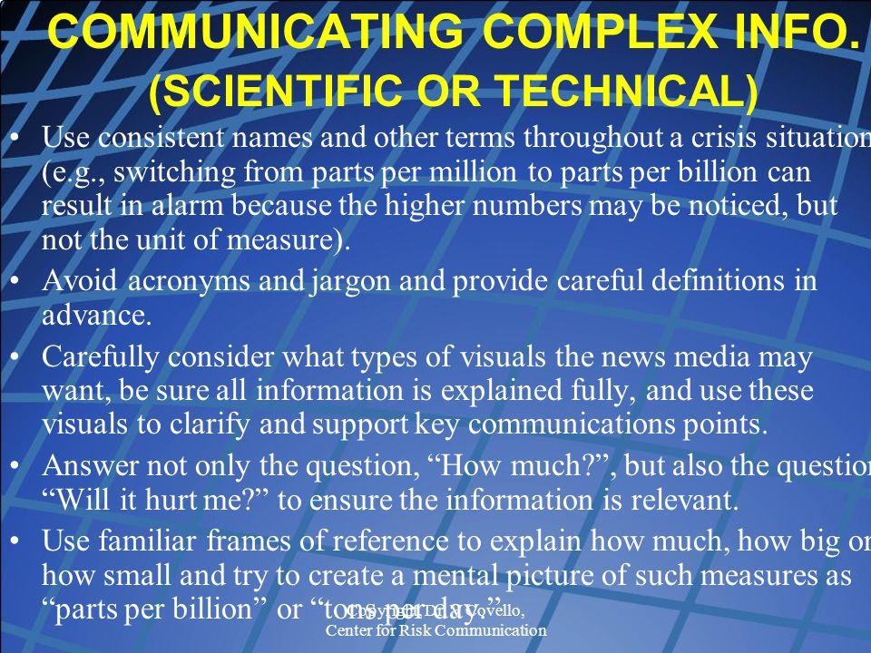 Copyright, Dr. V Covello, Center for Risk Communication COMMUNICATING COMPLEX INFO.