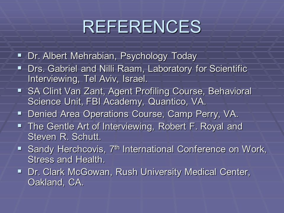 REFERENCES  Dr. Albert Mehrabian, Psychology Today  Drs.