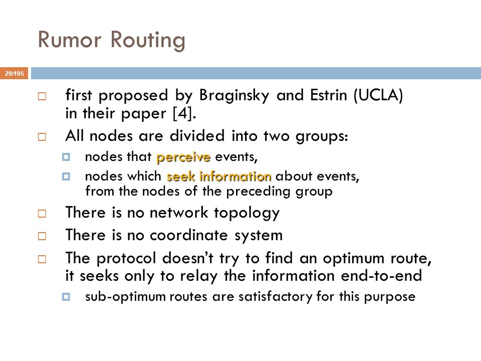 Rumor Routing 29/105  first proposed by Braginsky and Estrin (UCLA) in their paper [4].