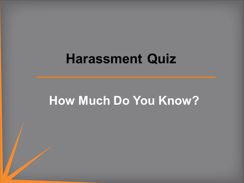 Harassment Quiz How Much Do You Know