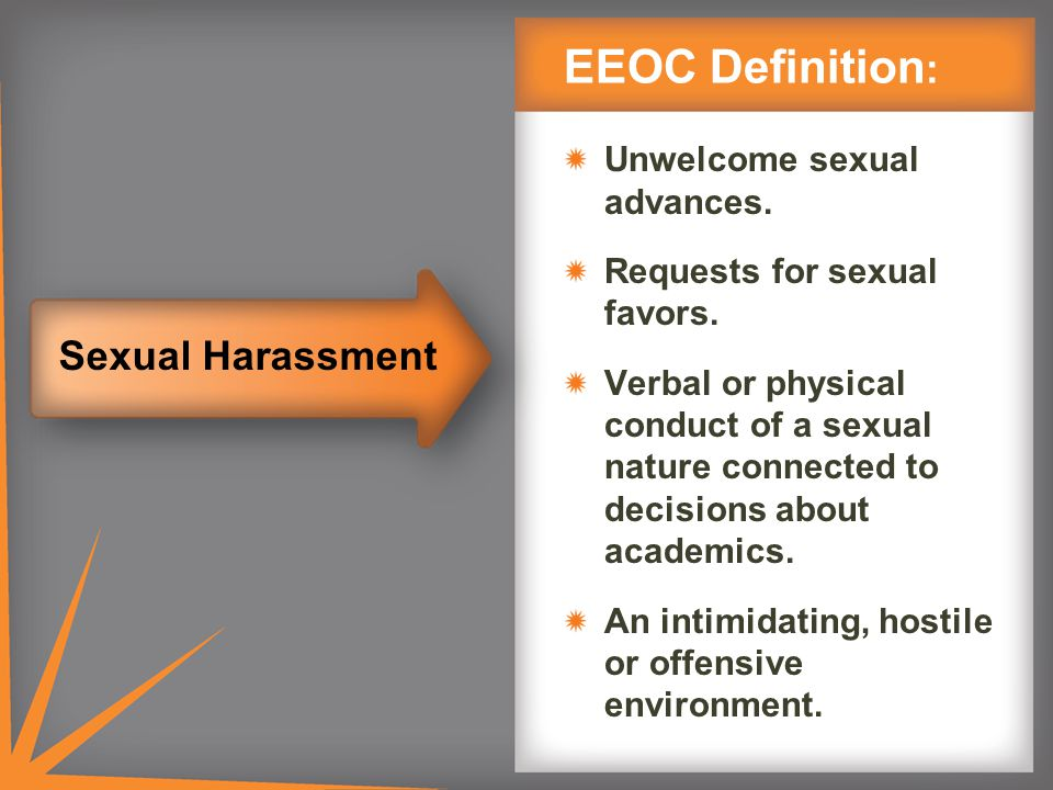EEOC Definition : Unwelcome sexual advances. Requests for sexual favors.