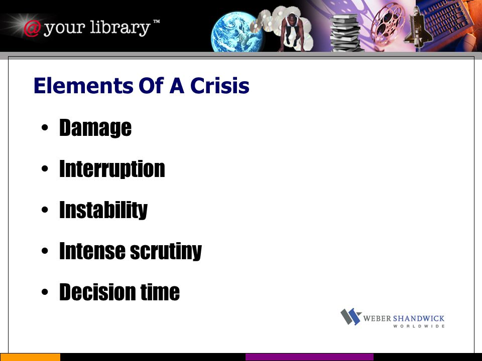 Elements Of A Crisis Damage Interruption Instability Intense scrutiny Decision time