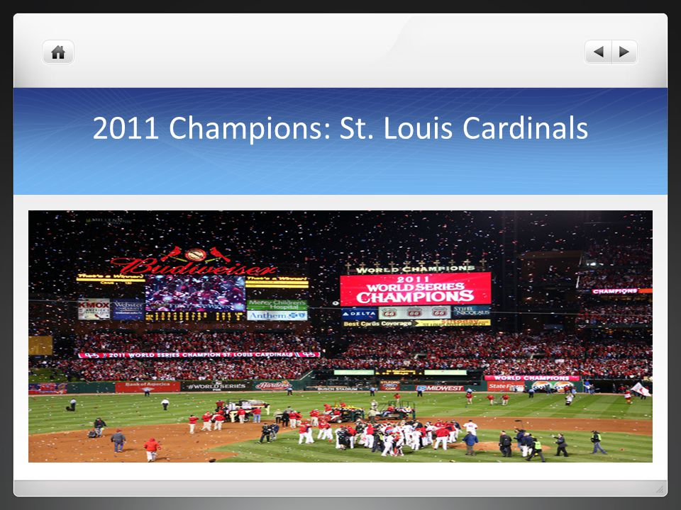 2011 Champions: St. Louis Cardinals