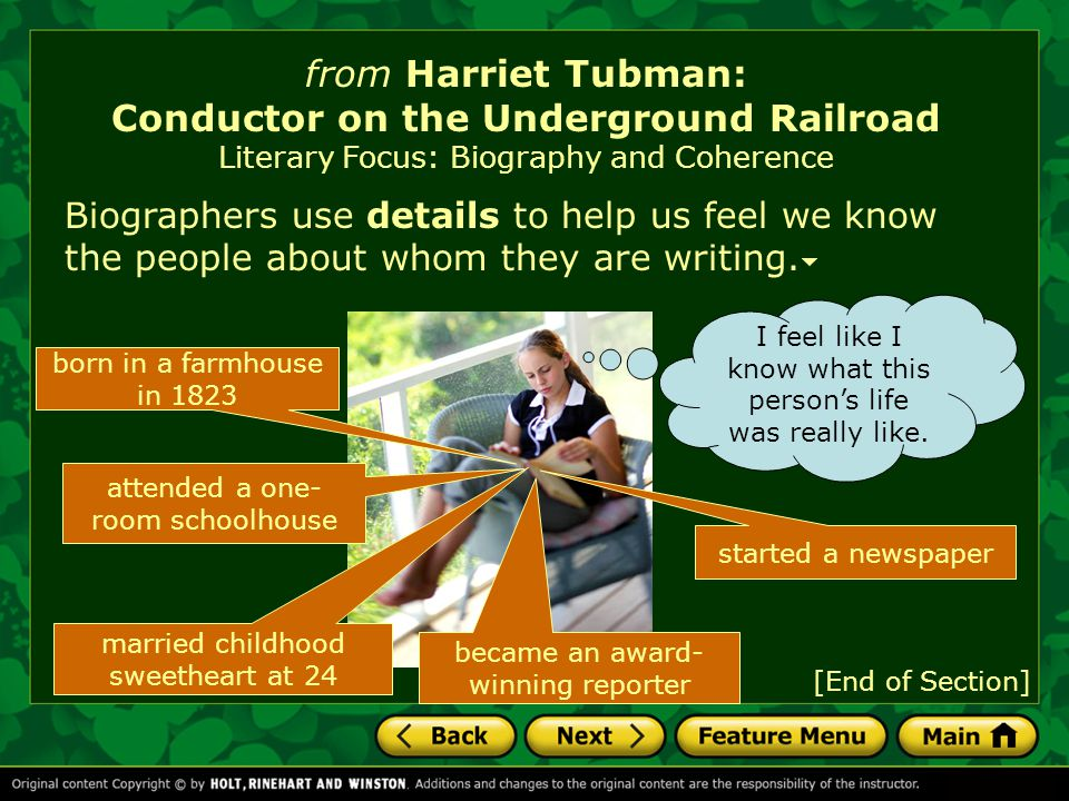 from Harriet Tubman: Conductor on the Underground Railroad Literary Focus: Biography and Coherence A good biography has coherence.