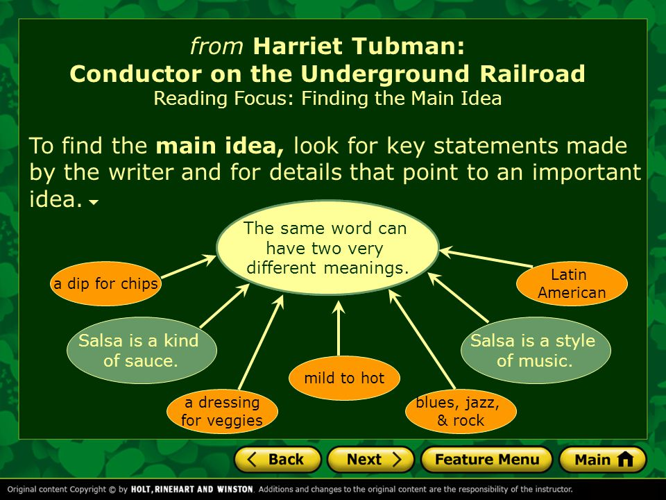 from Harriet Tubman: Conductor on the Underground Railroad Reading Focus: Finding the Main Idea Read the following passage, looking for key statements