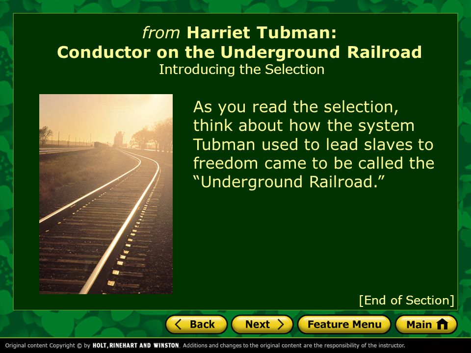 from Harriet Tubman: Conductor on the Underground Railroad Introducing the Selection As the fleeing slaves traveled on foot by night, they encountered