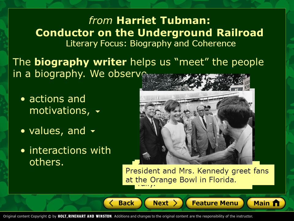 from Harriet Tubman: Conductor on the Underground Railroad Literary Focus: Biography and Coherence A biography is the story of someone's life written by another person.