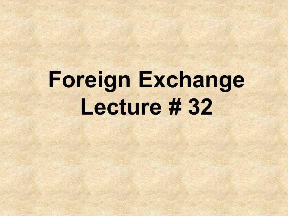 Recap Foreign Exchange & Role of Financial Institutions Market Size & Liquidity Market Participants Commercial Banks Commercial Companies Central Banks