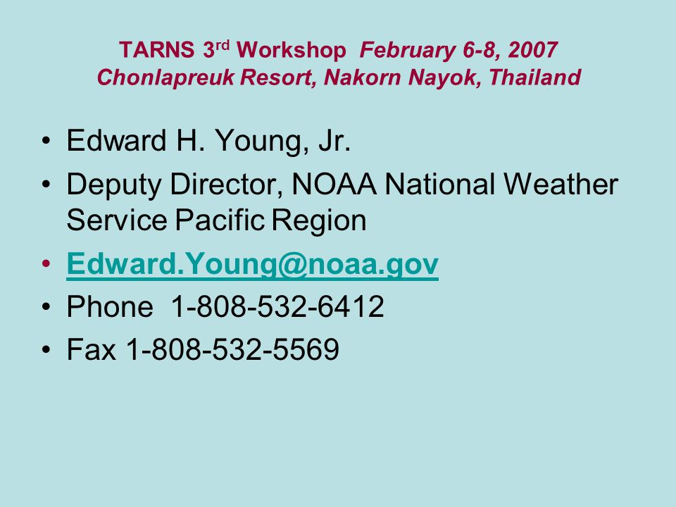 TARNS 3 rd Workshop February 6-8, 2007 Chonlapreuk Resort, Nakorn Nayok, Thailand Edward H.