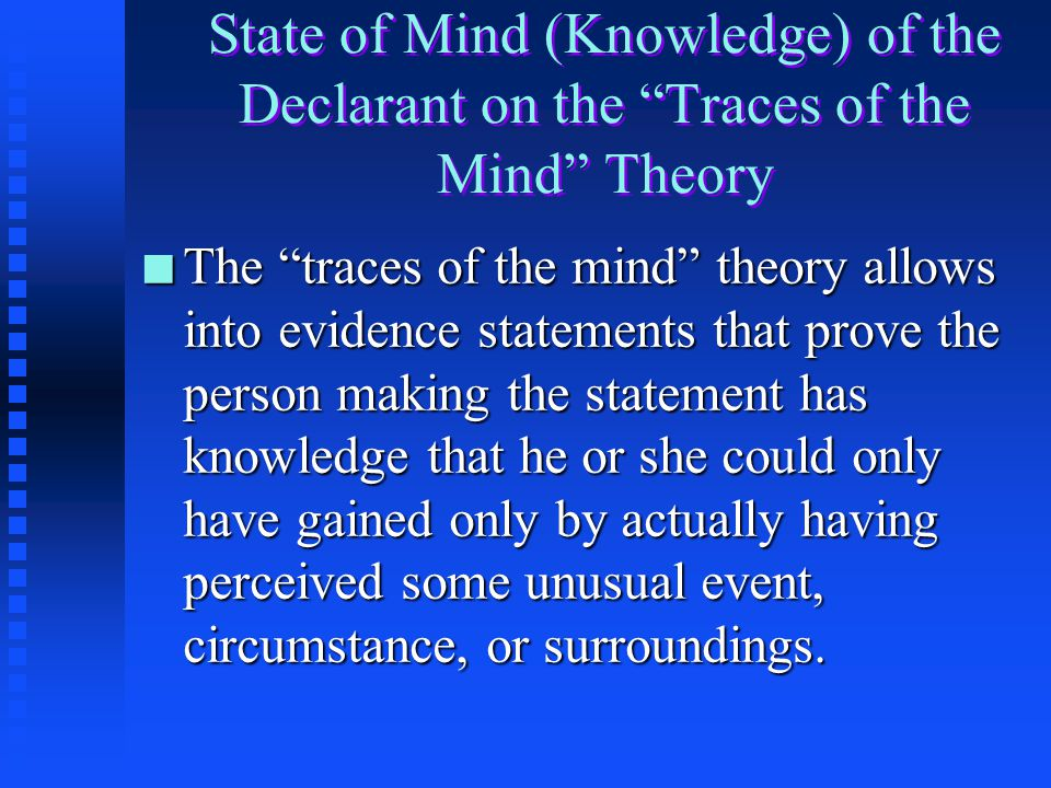 State of Mind of the Declarant EXAMPLE: n If a young man claims,