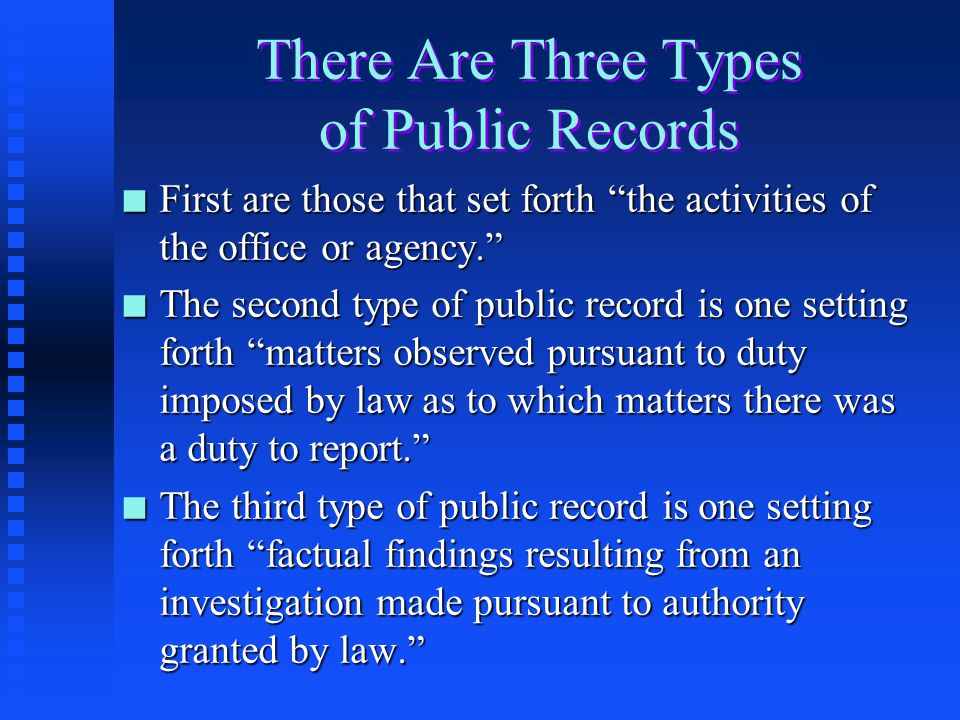 Public Records Description and Foundation n A record kept by a public agency – a branch of the federal, state or local government (like a business rec