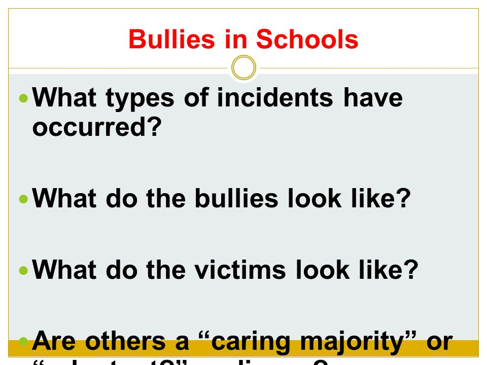 Bullies in Schools What types of incidents have occurred.