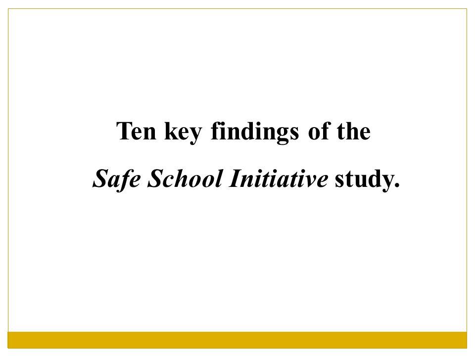 Ten key findings of the Safe School Initiative study.