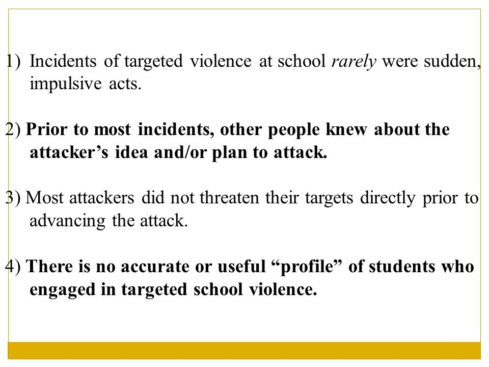 1)Incidents of targeted violence at school rarely were sudden, impulsive acts.