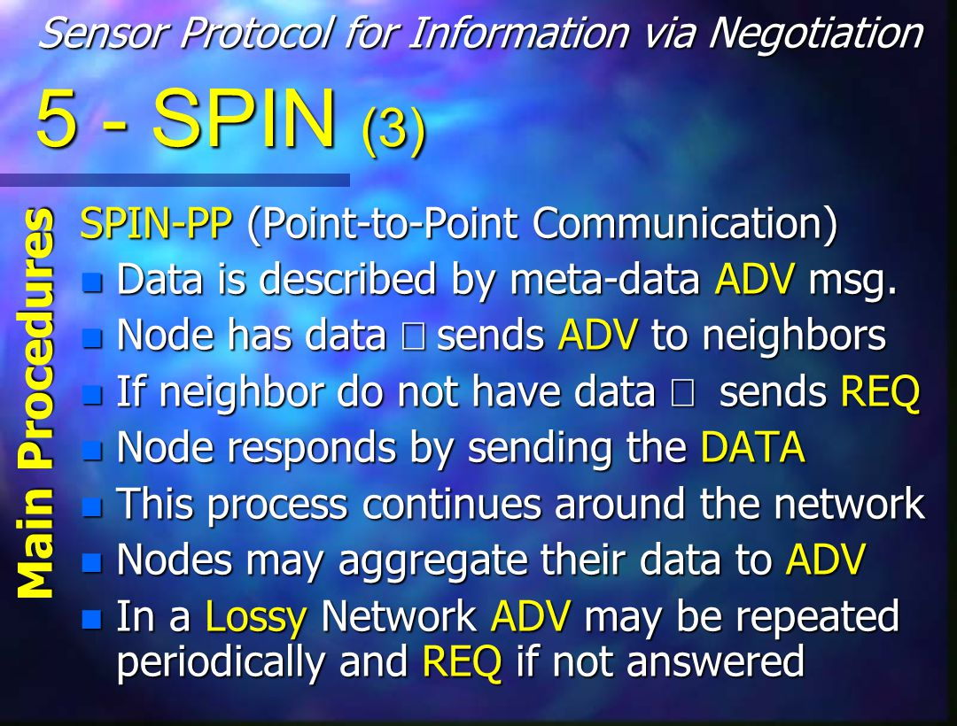 5 - SPIN (3) SPIN-PP (Point-to-Point Communication) n Data is described by meta-data ADV msg.