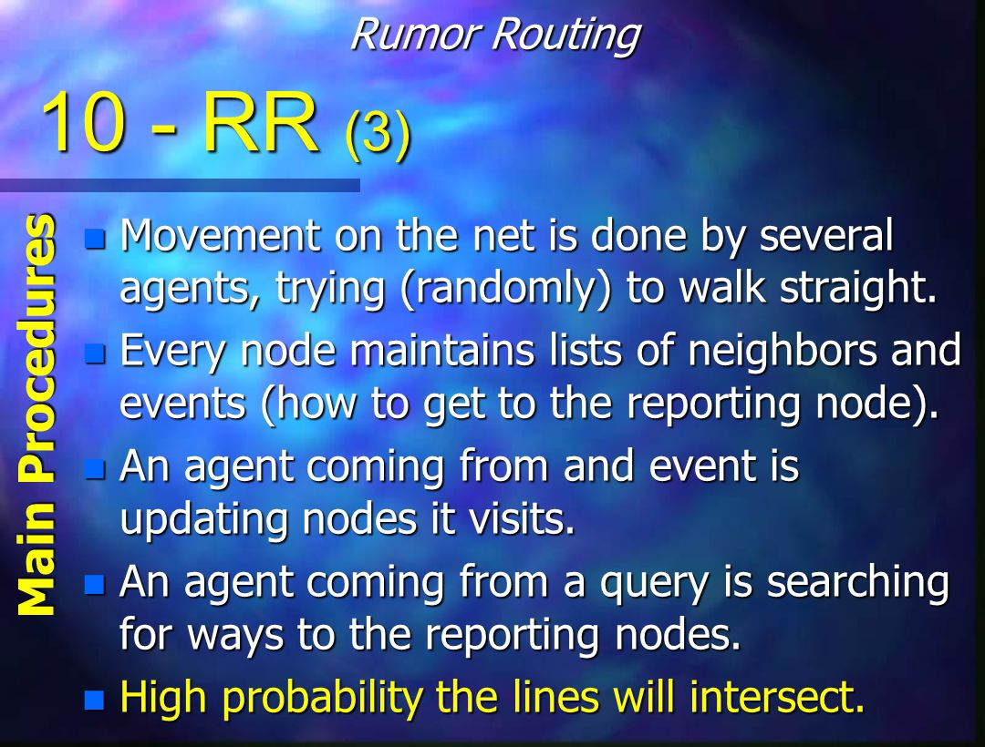10 - RR (3) n Movement on the net is done by several agents, trying (randomly) to walk straight.