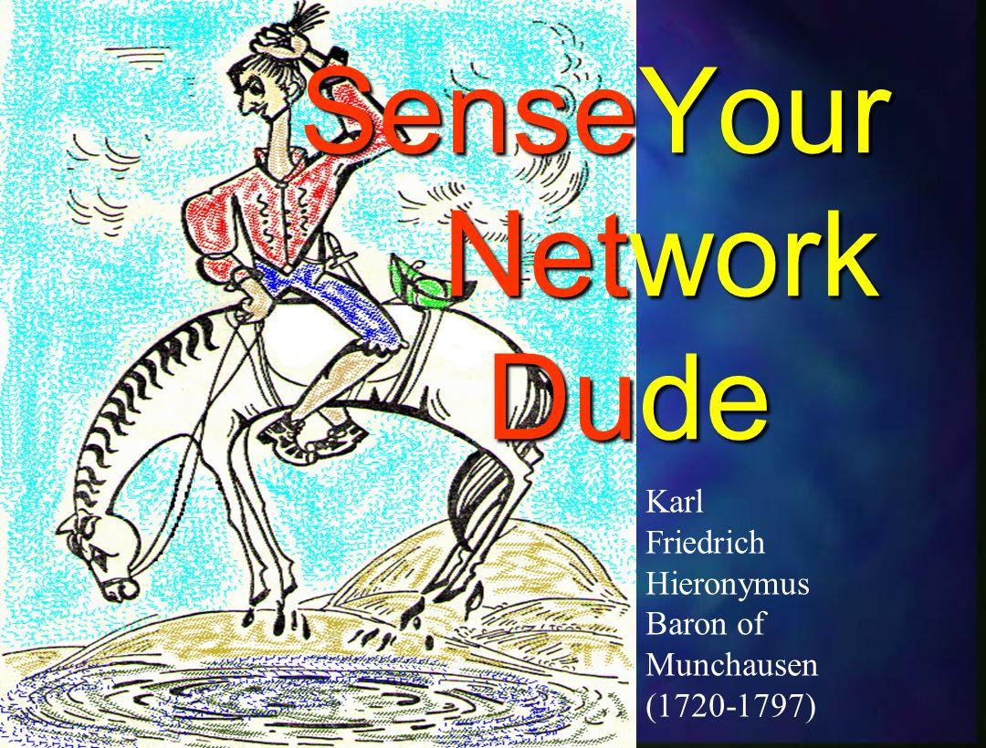 Karl Friedrich Hieronymus Baron of Munchausen (1720-1797) SenseYour Network Dude