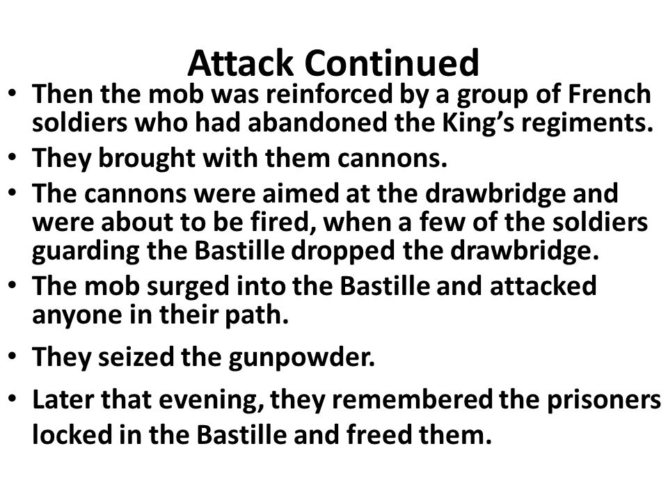 Attack Continued Then the mob was reinforced by a group of French soldiers who had abandoned the King's regiments.