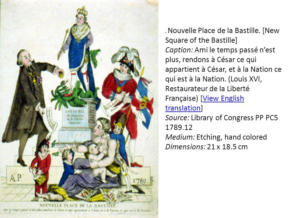 4. Nouvelle Place de la Bastille. [New Square of the Bastille] Caption: Ami le temps passé n'est plus, rendons à César ce qui appartient à César, et à
