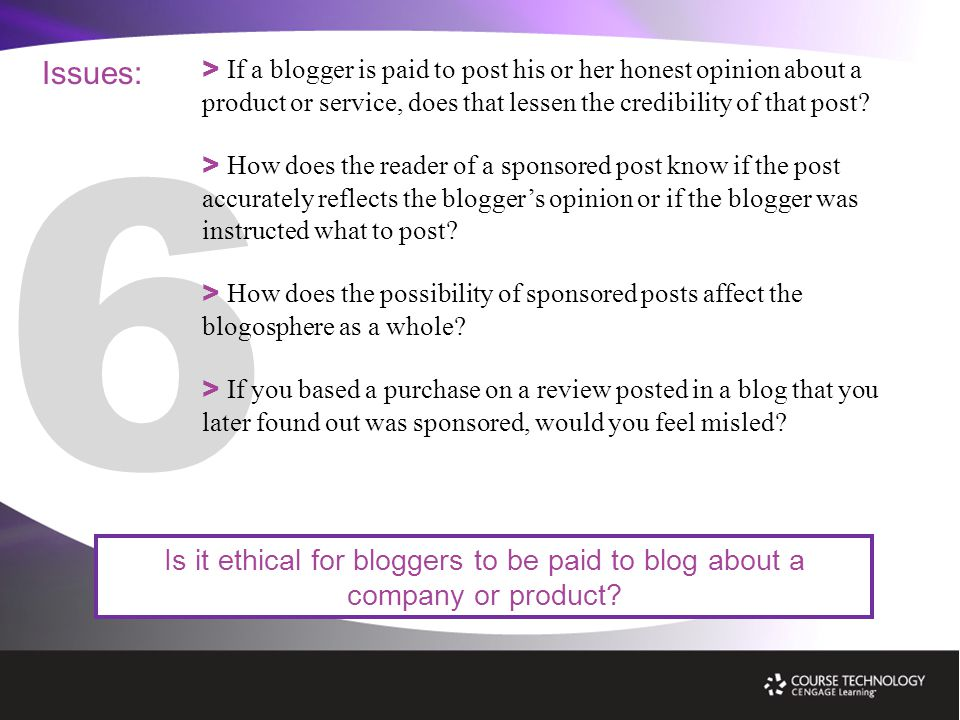 Issues: Is it ethical for bloggers to be paid to blog about a company or product.
