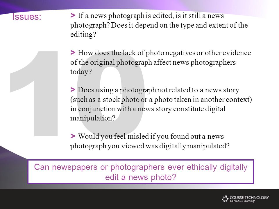 Issues: Can newspapers or photographers ever ethically digitally edit a news photo.