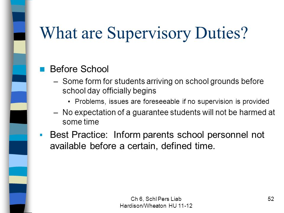 Ch 6, Schl Pers Liab Hardison/Wheaton HU 11-12 52 What are Supervisory Duties.