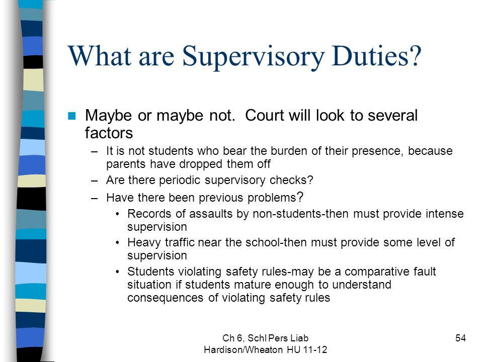 Ch 6, Schl Pers Liab Hardison/Wheaton HU 11-12 54 What are Supervisory Duties.