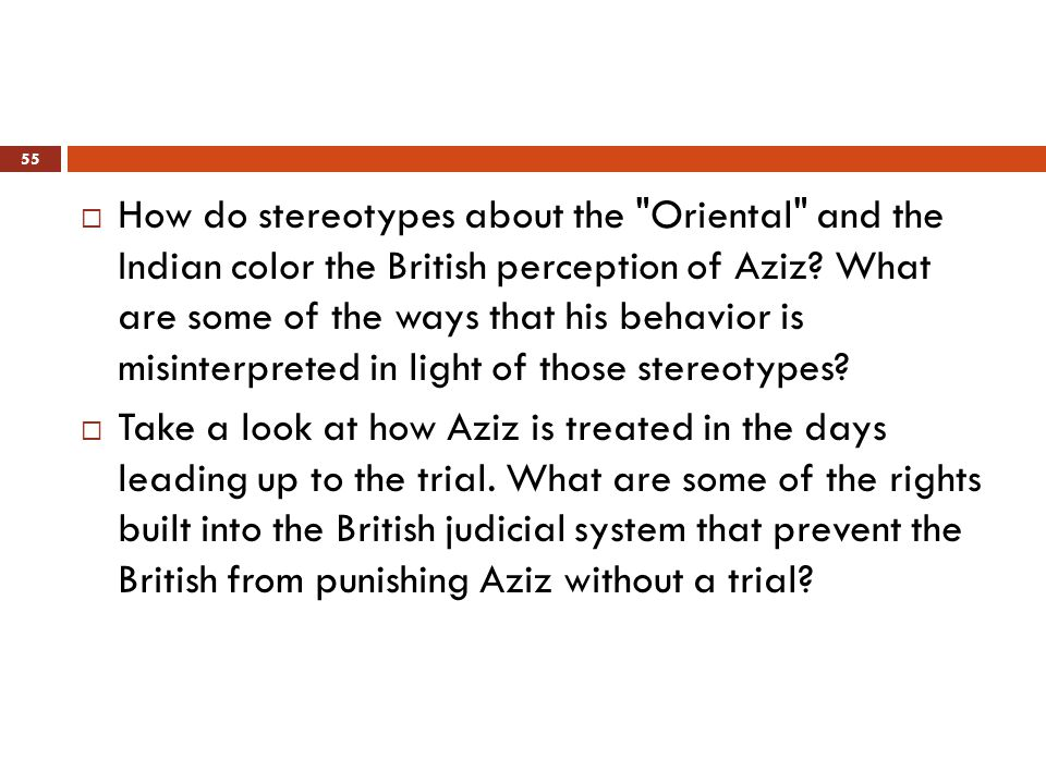  How do stereotypes about the Oriental and the Indian color the British perception of Aziz.