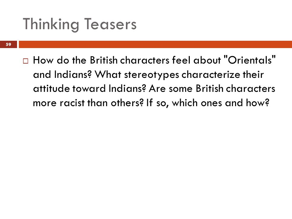 Thinking Teasers  How do the British characters feel about Orientals and Indians.