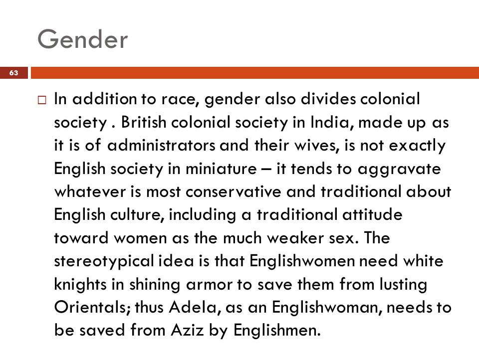 Gender  In addition to race, gender also divides colonial society.