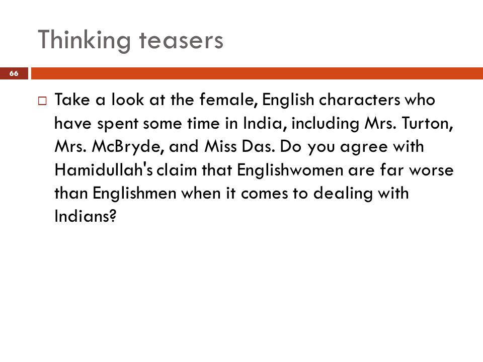 Thinking teasers  Take a look at the female, English characters who have spent some time in India, including Mrs.