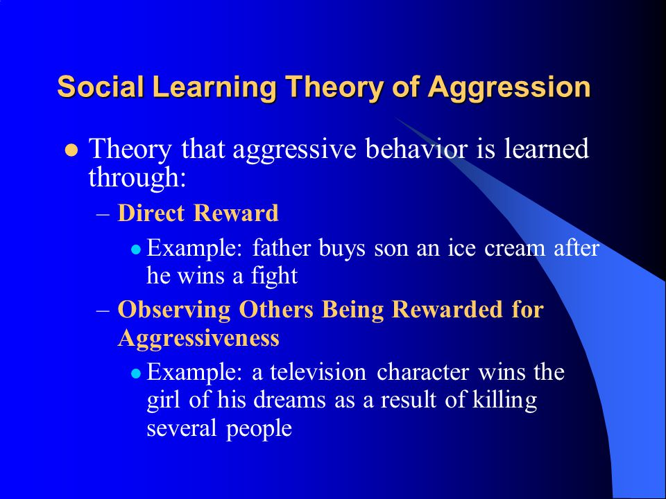 Role of Learning and Culture in Aggression Aggressive behavior is more common in individualist than in collectivist cultures Many learn aggressive res