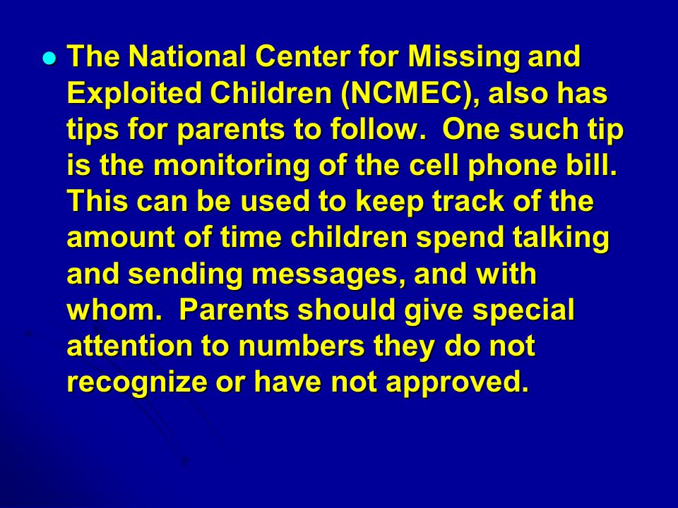 The National Center for Missing and Exploited Children (NCMEC), also has tips for parents to follow.